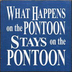 Sawdust City LLC - What Happens on the Pontoon Stays on the Pontoon, $11.00 (http://www.sawdustcityllc.com/what-happens-on-the-pontoon-stays-on-the-pontoon/)