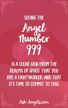 Seeing the angel number 999 is a clear sign from the realms of spirit that you are a lightworker, and that it's time to commit to this.