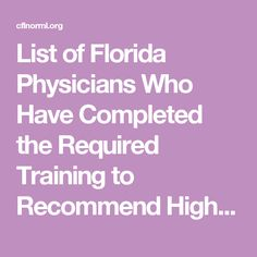 List of Florida Physicians Who Have Completed the Required Training to Recommend High CBD Cannabis