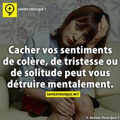 Hiding your feelings of anger, sadness or loneliness can mentally destroy you. Motivational Messages, Inspirational Quotes, Tweet Quotes, Funny Quotes, Psycho Quotes, French Quotes, Les Sentiments, Bad Mood, Psychology Facts
