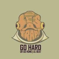 Lil Beat - Go Hard by Lil Beat on SoundCloud