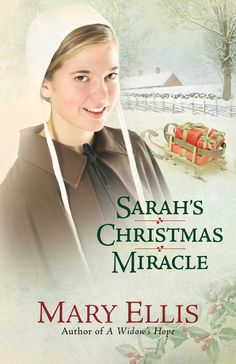 Mary Ellis - Sarah's Christmas Miracle / https://www.goodreads.com/book/show/7861579-sarah-s-christmas-miracle?from_search=true&search_version=service