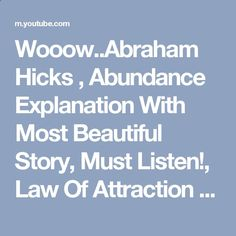 Wooow..Abraham Hicks , Abundance Explanation With Most Beautiful Story, Must Listen!, Law Of Attraction - YouTube