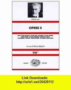 Opere (Nuova universale Einaudi) (Italian Edition) (9788806146375) Primo Levi , ISBN-10: 8806146378  , ISBN-13: 978-8806146375 ,  , tutorials , pdf , ebook , torrent , downloads , rapidshare , filesonic , hotfile , megaupload , fileserve