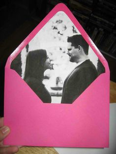 Put picture inside envelope lining. Cute idea for save the dates, or thank you notes or something.