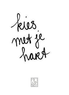 Kies met je hart, je verstand is om keuzes te begrijpen, niet om ze te maken.