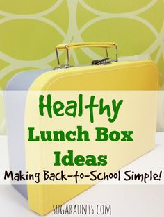 Healthy lunch ideas for back to school.