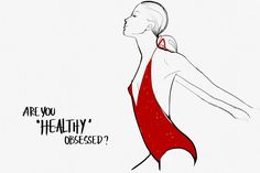Are You Healthy Obsessed - by Garance Dore (8 July 2014)