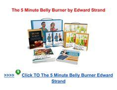 The 5 Minute Belly Burner Edward Strand - Page 1 Belly Burner, Online Reviews