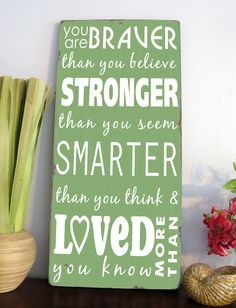 NEW You are Braver Than You Believe A A Milne Quote by ToeFishArt, $85.00