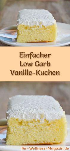 Rezept für einen Low Carb Vanille-Kuchen: Der kohlenhydratarme, kalorienreduzierte Kuchen wird ohne Zucker und Getreidemehl zubereitet ... #lowcarb #Kuchen #backen