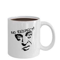 Rodney Dangerfield famous quote No Respect coffee mug funny | Etsy Funny Coffee Mugs, Coffee Humor, Funny Mugs, My Coffee, Fishing Quotes, Fishing Humor, Respect Quotes, Employee Gifts, Mugs For Men