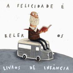 João Vaz de Carvalho, (A felicidade é re-leitura de livros de sua infância).