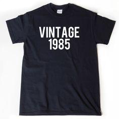 Vintage 1985 T-shirt https://www.etsy.com/listing/216792438/vintage-1985-t-shirt-funny-birthday-gift