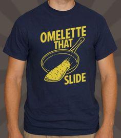 Omelette That Slide T-Shirt