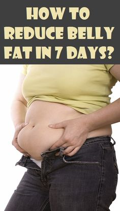 How to Reduce Belly Fat in 7 Days..?