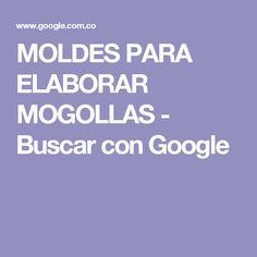MOLDES PARA ELABORAR MOGOLLAS - Buscar con Google
