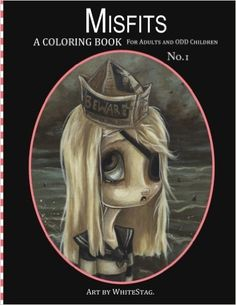 Amazon.com: Misfits A Coloring Book for Adults and Odd Children: Art by White Stag. (9780692678558): White Stag: Books