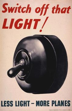 War poster. - still true, less wasted electricity, better world. Saving energy is super cool.
