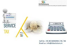 http://www.s3solutions.in/, Contact us at 8042042944 / 45 / 46, Email at info@s3solutions.in for Service Tax Bangalore. S3 Solutions is famous service tax consultants in Bangalore.