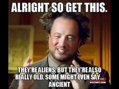 "Ancient Aliens guy memes - Giorgio A. Tsoukalos, ""Ancient Aliens Guy"" show from the history channel Railroad Humor, Railroad Wife, Aliens Guy, Aliens And Ufos, Best Memes, Funny Memes, Hilarious, Jokes, Vape Memes"