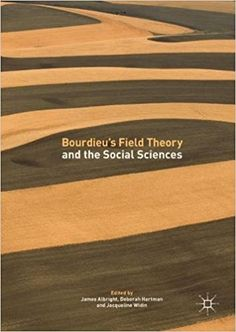Bourdieu's Field Theory and the Social Sciences (eBook Rental) Communication Studies, Water Management, Cultural Studies, Social Science, Sociology, Social Work, Theory, Insight, Reflection