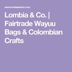 Lombia & Co. | Fairtrade Wayuu Bags & Colombian Crafts
