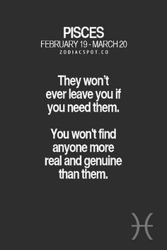 #Pisces wont leave you if you need them.