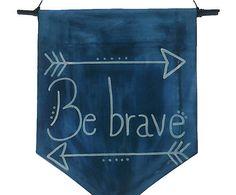 Bandeirola Be Brave