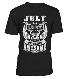 July 1937 80 years of being awesome, July 1937 t shirt, July