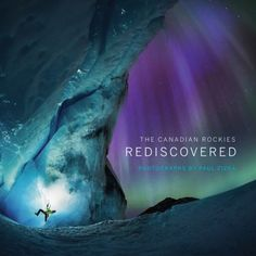 The Canadian Rockies: Rediscovered   Paul Zizka Photography   mountain landscape and adventure photographer in Banff, Alberta   Banff photography