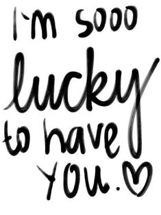 """Love Quotes : QUOTATION – Image : Quotes Of the day – Description Love quote idea – """"I am sooo lucky to have you."""" {Courtesy of Quotes Words Sayings} Sharing is Caring – Don't forget to share this quote ! Valentines Day Sayings, Happy Valentines Day Quotes For Him, Valentine's Day Quotes, Cute Quotes, Lucky Quotes, Daily Quotes, The Words, Friendship Pictures, Lucky To Have You"""
