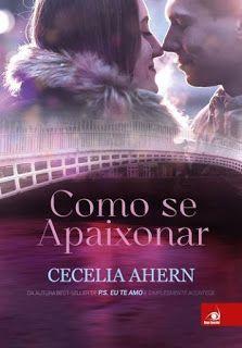 http://www.lerparadivertir.com/2016/01/como-se-apaixonar-cecelia-ahern.html