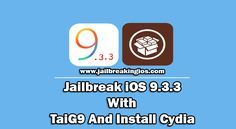 Jailbreak iOS 9.3.3 With TaiG9 And Install Cydia