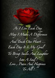 """55 Romantic Quotes - """"As I live each day, may I make a difference and touch one heart. Each day it is my goal to bring smiles and laughter into a soul! Love, peace and happiness to all! Cute Love Quotes, Love Poems And Quotes, Life Quotes Love, Love Quotes For Him, Famous Quotes, Awesome Quotes, Pray Quotes, Life Sayings, Heart Quotes"""
