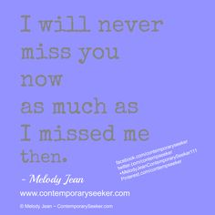 I will never #missyou now as much as I missed me then. #missingyou #findingself #breakup #relationship #love #movingon #befree #dontloseyourself