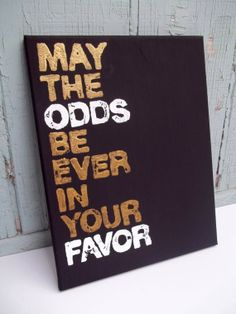 11X14 Quote Painting Hunger Games Canvas May The by Remarquable, $22.00
