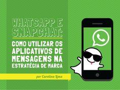 Whatsapp e Snapchat: como utilizar os aplicativos de mensagens na estratégia de marca