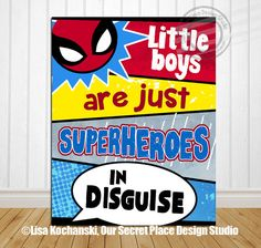 PRINTABLE Little Boys Are Just Superheroes in Disguise Super hero Art Superhero Quote Superhero Room Decor Superhero Sign Superhero Wall Art