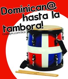 dominicano hasta la tambora | Dominicano hasta la tambora #republica dominicana - Tarjetitas