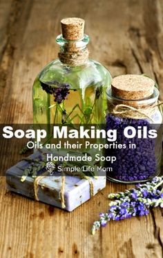 Soap Making Oils and their Properties for natural cold process and hot process soap making. Create your own soap recipes or substitute oils in your favorite soap recipe - by Simple Life Mom