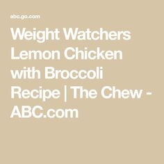 Weight Watchers Lemon Chicken with Broccoli Recipe | The Chew - ABC.com