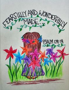 """For you are created in my inmost being; you knit me together in my mother's womb. I praise you because I am fearfully and wonderfully womb."" Psalm 139:14 (Inspirational doodle art of encouragement)"