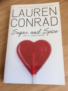 Sugar and Spice by Lauren Conrad (Paperback, 2010)