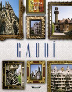 """""""Gaudí"""". Editorial Susaeta. Colección """"Pintores de siempre"""" (8 a 12 años)"""