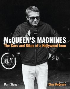 McQueen's Machines, the cars and bikes of a hollywood icon, by Matt Stone