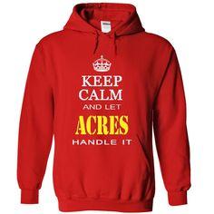 (Top Tshirt Sale) Keep Calm And Let ACRES Handle It. [TShirt 2016] Hoodies, Tee Shirts