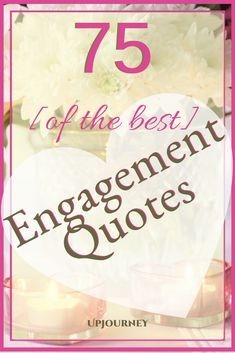 75 [BEST] Engagement Quotes 75 of the Best Engagement Quotes. Engagement Announcement Quotes, Engagement Quotes Congratulations, Funny Engagement Quotes, Engagement Captions, Engagement Wishes, Engagement Pictures, Engagement Timeline, Engagement Parties, Sayings