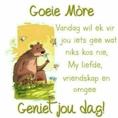 Good Morning Wishes, Good Morning Quotes, Positive Thoughts, Deep Thoughts, Family Qoutes, Goeie More, Afrikaans Quotes, Cute Messages, Morning Greetings Quotes