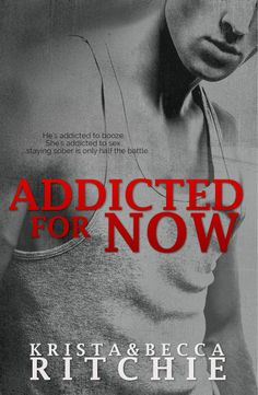 Addicted for Now by Krista & Becca Ritchie - 2014 edition #newadult #romance
